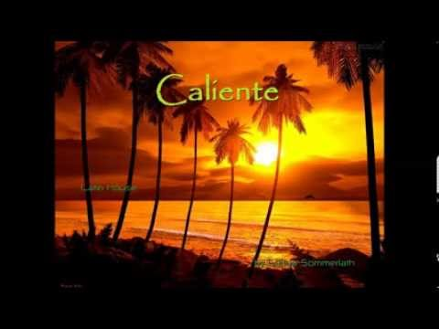 "Latin House Music Summer Mix - ""Caliente"""