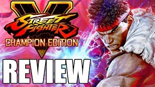 Street Fighter 5: Champion Edition Review - The Final Verdict (Video Game Video Review)
