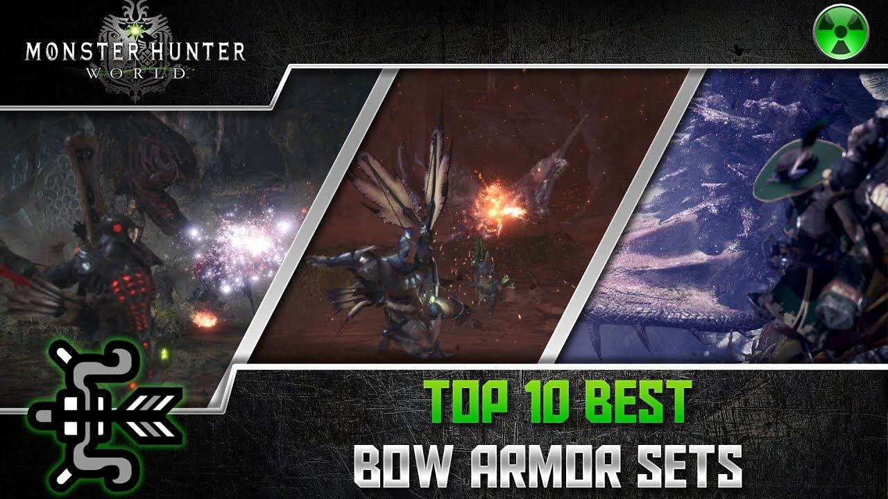 Monster Hunter World Top 10 Best Bow Armor Sets Youtube