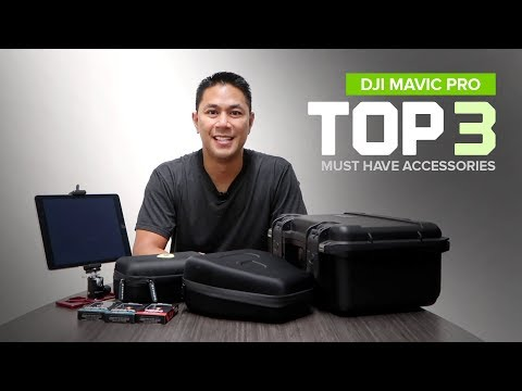 3 Must Have Accessories for the DJI Mavic Pro / Platinum / Alpine White