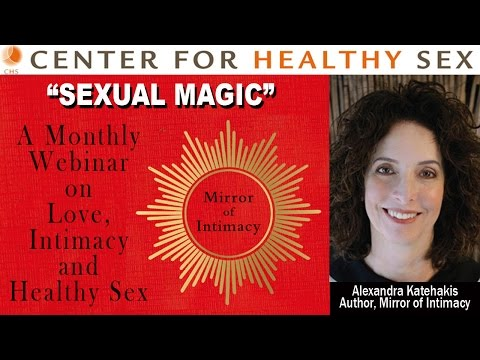 "SEXUAL MAGIC webinar with Alex Katehakis from ""Mirror of Intimacy"""
