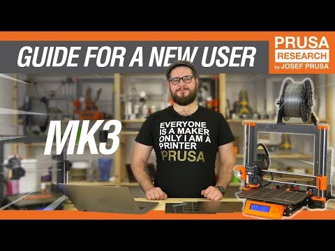 Original Prusa i3 MK3 GUIDE FOR A NEW USER v1