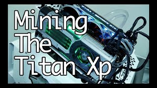 Mining the Star Wars Nvidia Titan Xp solo and with the 1080 ti on Nicehash and ethereum.