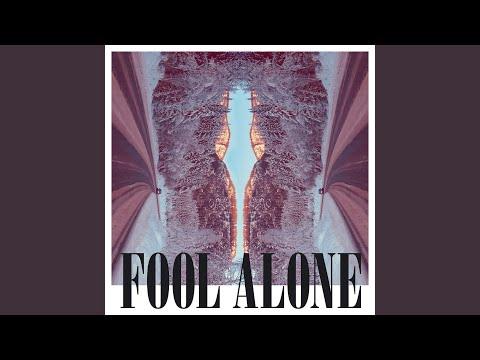 Fool Alone