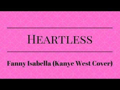 Heartless - Kanye West (Fanny Isabella Cover) Lyrics