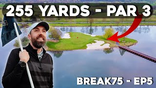 255 yrds PAR 3 - HARDEST golf course I've played #Break75 EP5