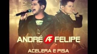 André e Felipe - Acelera e Pisa Ao Vivo