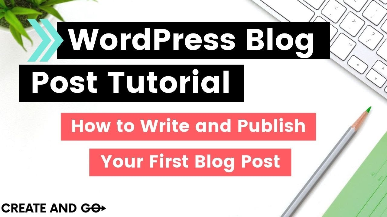 How to Write a Blog Post in WordPress and Publish It