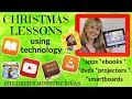 EASY CHRISTMAS LESSONS  (Using technology) at home, school & Sunday School