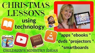 EASY CHRISTMAS LESSONS  (Using technology) at home, school, kids church & Sunday School