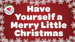 Have Yourself a Merry Little Christmas Song with Lyrics 🎄