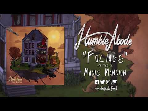 """Humble Abode - Foliage - """"Manic Mansion"""" Out now! Mp3"""