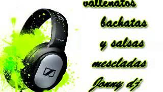 MEZCLAS   VALLENATOS , BACHATAS , SALSA