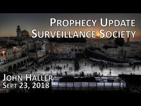 """2018 09 23 John Haller's Prophecy Update """"Surveillance Society"""""""