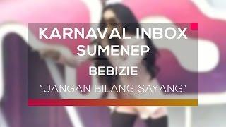 Bebizie - Jangan Bilang Sayang (Karnaval Inbox Sumenep)