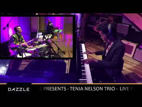 Dazzle Presents - Tenia Nelson Trio Live from Mighty Fine