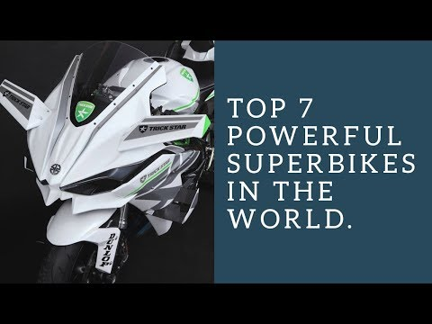 Top 7 POWERFUL SUPERBIKES IN THE WORLD 2019 || FASTEST SUPERBIKES 2019 UPDATE