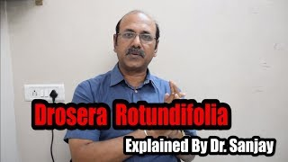 Drosera Rotundifolia Explained by Dr.Sanjay