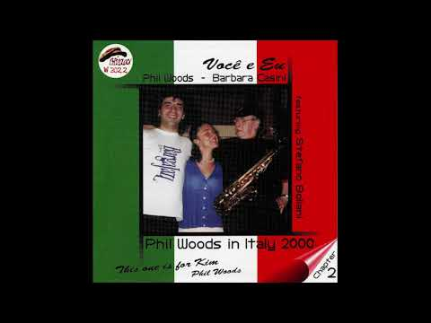 Phil Woods & Barbara Casini [feat. Stefano Bollani] – Você e Eu (2001)