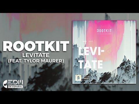 [Lyrics] Rootkit - Levitate (feat. Tylor Maurer) [Letra en Español]
