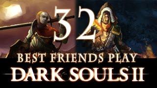 Best Friends Play Dark Souls 2 (Part 32)