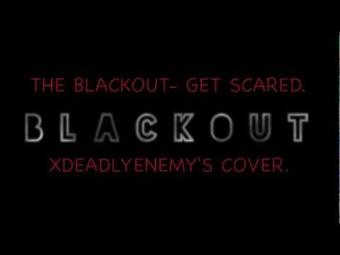 """The Blackout"" - Get Scared (vocal cover.)"