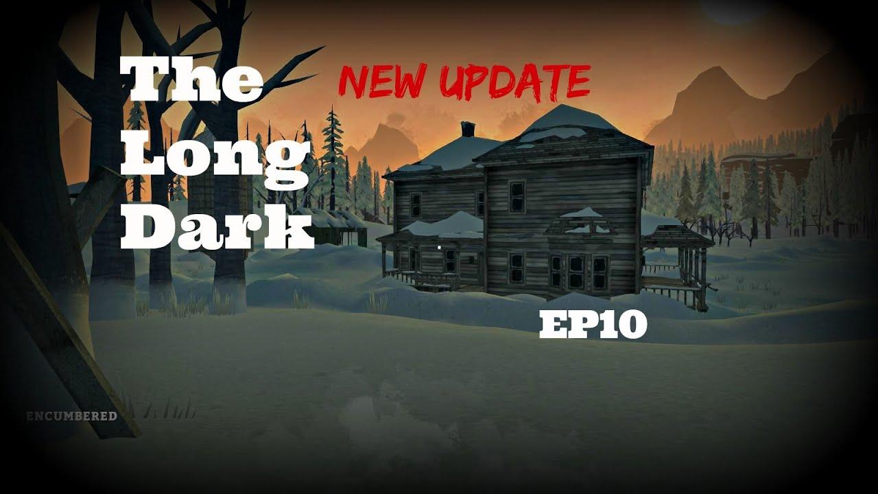 The Long Dark EP10 New Update v192 Pleasent Valley