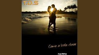 Come a Little Closer (feat. Ms'Lo)