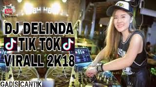 Gambar cover DJ DELINDA TIK TOK VIRALL 2K18||VERSI GADIS CANTIK