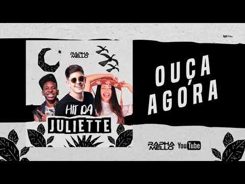 Hit da Juliette – Rapha Mello