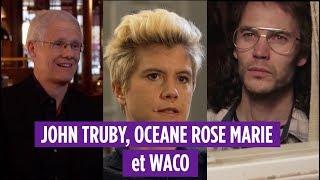 JOHN TRUBY, OCEANEROSEMARIE et WACO