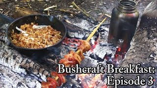 Bushcraft Breakfast: Episode 3