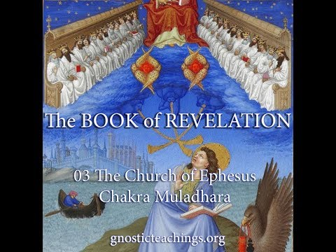 Book of Revelation 03 The Church of Ephesus   Chakra Muladhara