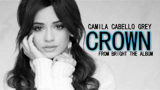 Camila Cabello & Grey Crown [Lyrics]