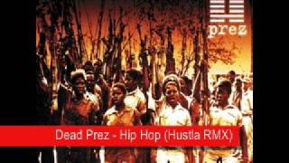 Dead Prez - Hip Hop (Vibe So Fly Remix) *Going to delete soon (HQ version available)