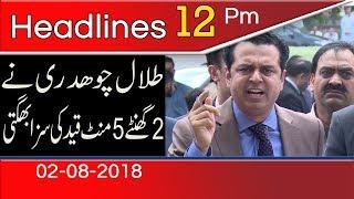 News Headlines | 12:00 PM | 2 August 2018 | 92NewsHD