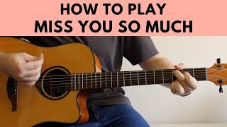 How To Play Miss You So Much - Miley Cyrus Guitar Tutorial w/ Chords