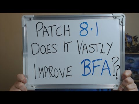 BATTLE FOR AZEROTH Patch 8.1: Does it Significantly Improve BFA ??