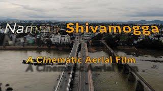 NAMMA SHIVAMOGGA |  Cinematic Drone Film | Shimoga Drone View