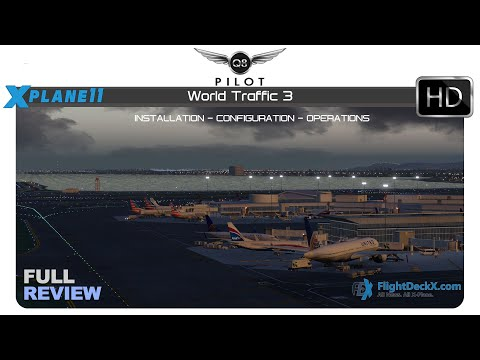 [X-Plane 11] World Traffic 3 | Installation, Configuration, and Operation | Full Review