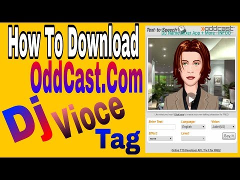 Download oddcast dj voice tag/ oddcast dj voice download