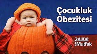Çocukluk Döneminde Obezite ve Nedenleri | İki Anne Bir Mutfak
