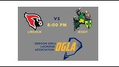 Girls Lacrosse: Lincoln vs Jesuit