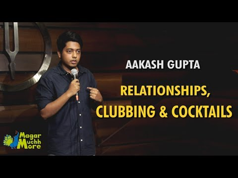 Relationships, Clubbing & Cocktails | Stand-Up Comedy by Aakash Gupta
