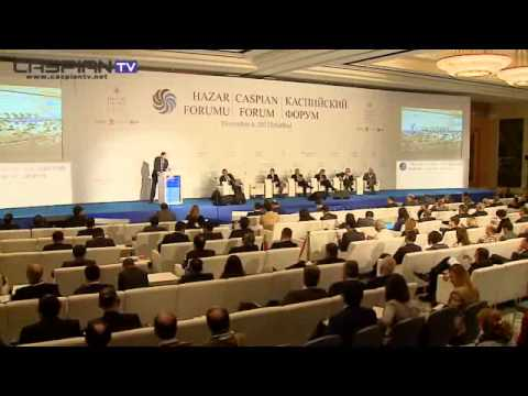 Caspian Forum - Hazar Forumu Panel I - 06.11.2012