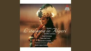 "Rossini : L'italiana in Algeri : Act 2 ""Uno stupido, uno stolto"" [Chorus, Elvira, Zulma, Haly]"