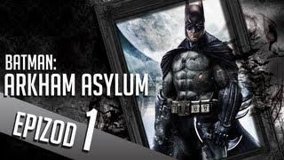 Batman: Arkham Asylum - Część #01