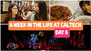 A Week in the Life of a CALTECH Student | Day 6