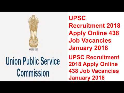 UPSC Recruitment 2018 Apply Online 438 Job Vacancies January 2018