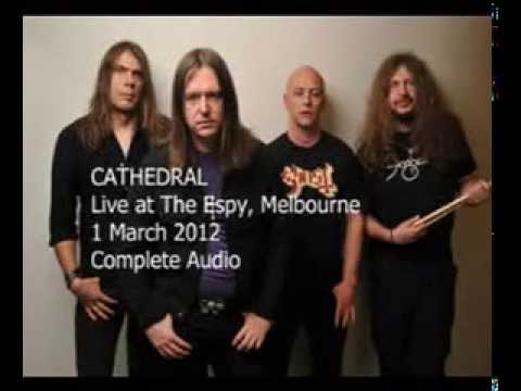 CATHEDRAL - Live at The Espy, Melbourne - 1 March 2012 (Complete audio)